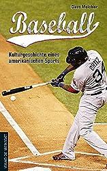 Baseball Buch - Geschichte eines amerikanischen Sports