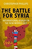 Image of The Battle for Syria: International Rivalry in the New Middle East