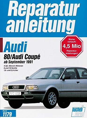 Reparaturanleitung, Band 1179: Audi 80 / Audi Coupé ab September 1991. 4-Zyl.-Benzin-Motoren, 8 und 16 Ventile, 1.6 und 2.0-Liter