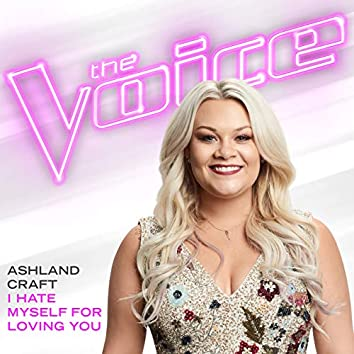 I Hate Myself For Loving You (The Voice Performance)