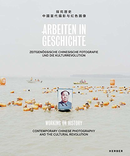 Arbeiten in Geschichte: Zeitgenössische chinesische Fotografie und die Kulturrevolution: Contemporary Chinese Photography and the Cultural Revolution - Partnerlink