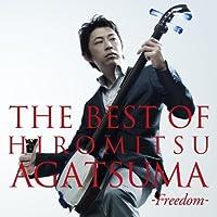THE BEST OF HIROMITSU AGATSUMA -FREEDOM- by HIROMITSU AGATSUMA (2010-07-28)