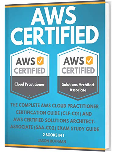 AWS CERTIFIED: The Complete AWS cloud practitioner certification guide ( CLF-C01 ) and AWS Certified Solutions Architect-Associate ( SAA-C02 ) Exam Study Guide - 2 books in 1 (English Edition)