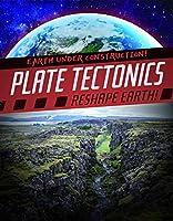 Plate Tectonics Reshape Earth! (Earth Under Construction!)