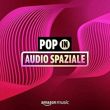 Pop in Audio Spaziale