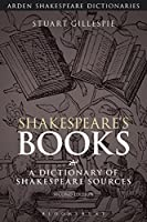 Shakespeare's Books: A Dictionary of Shakespeare Sources (Arden Shakespeare Dictionaries)
