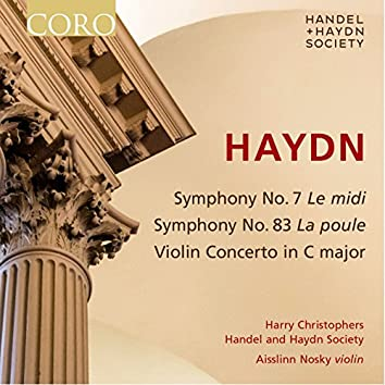 Haydn: Symphony No. 7, Symphony No. 83 & Violin Concerto in C Major