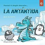 Pascual el dragón descubre la Antártida: Libros para niños en letra ligada, manuscrita, cursiva: cuentos interactivos para conocer culturas: 1