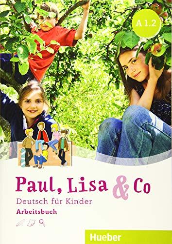 PAUL LISA & CO A1.2 Arbeitsb. (L.ejerc.): Deutsch für Kinder.Deutsch als Fremdsprache / Arbeitsbuch