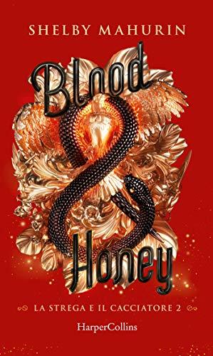 Blood and Honey (Edizione Italiana): La strega e il cacciatore 2