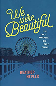 We Were Beautiful by [Heather Hepler]