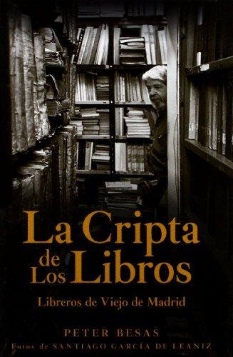La cripta de los libros: Libreros de viejo de Madrid (Libros De Madrid)