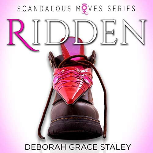 Ridden     Scandalous Moves Series, Book 3              By:                                                                                                                                 Deborah Grace Staley                               Narrated by:                                                                                                                                 Samantha Summers                      Length: 5 hrs and 25 mins     3 ratings     Overall 5.0