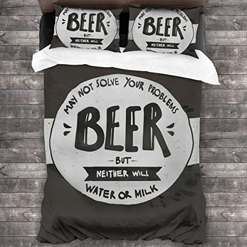 Duvet cover bedding Set,Beer May Not Solve Your Problems,But Neither Will Water Or Milk,3 Piece Set bedding with 2 pillowcases,SuperKing(220 * 260cm)