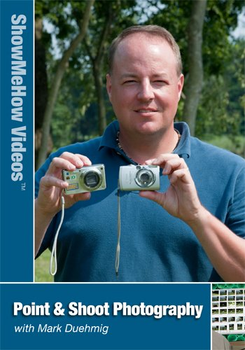 Point and Shoot Digital Camera Photography with Mark Duehmig, Show Me How Videos