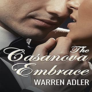 The Casanova Embrace                   By:                                                                                                                                 Warren Adler                               Narrated by:                                                                                                                                 Lynn Norris                      Length: 12 hrs and 12 mins     11 ratings     Overall 3.6