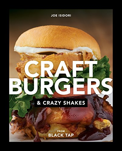 Craft Burgers and Crazy Shakes from Black Tap (English Edition)