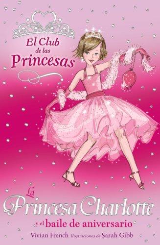 La Princesa Charlotte y el baile de aniversario (Literatura Infantil (6-11 Años)...
