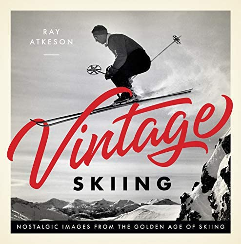 Vintage Skiing Nostalgic Images from the Golden Age of Skiing product image