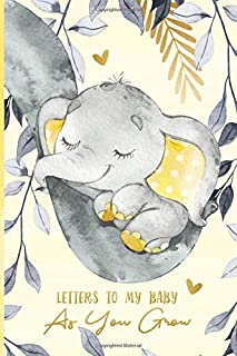 Letters to My Baby As You Grow: A Memory Keepsake Journal From Parent To Child | Little Peanut Elephant Yellow Grey