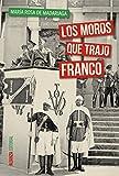 Los moros que trajo Franco (Alianza Ensayo)