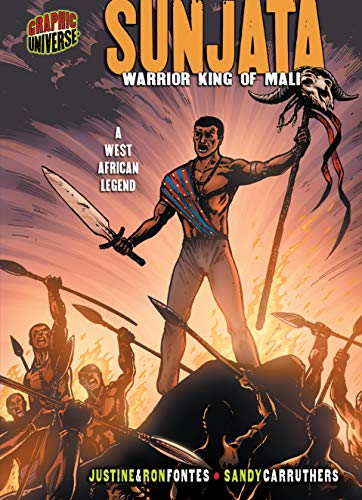 Sunjata: Warrior King of Mali [A West African Legend] (Graphic Myths and Legends)...
