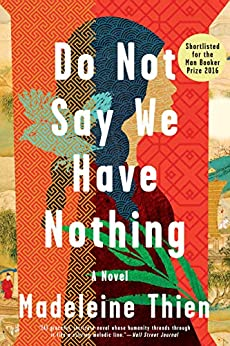 Do Not Say We Have Nothing: A Novel by [Madeleine Thien]