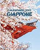 Calendario 2022 Giappone: Da lunedì a domenica con immagini di città giapponesi e paesaggi; include tabelle per le finanze e le date importanti (Italian Edition)