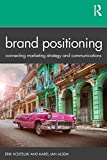 Brand Positioning: Connecting Marketing Strategy and Communications