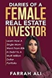 Real Estate Investing Books! - Diaries of a Female Real Estate Investor: Learn How A Single Mom Went From 80k in Debt To a Multi Million Dollar Portfolio
