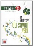 Gullivert : Le guide pratique du savoir vert