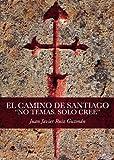 """El camino de Santiago: """"No temas. Solo cree"""""""
