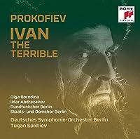 Prokofiev: Ivan the Terrible by BORODINA / BERLIN GERMAN SYM ORCH / SOKHIEV (2014-03-04)