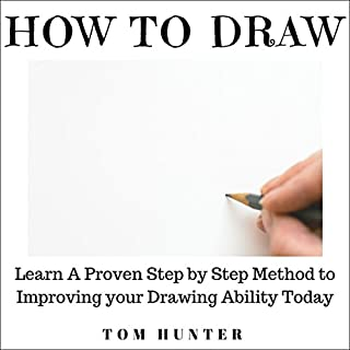 How to Draw: Learn a Proven Step-by-Step Method to Improving Your Drawing Ability Today Titelbild