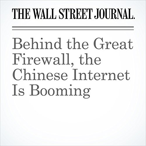 Behind the Great Firewall, the Chinese Internet Is Booming copertina