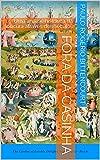 Fora da casinha: Uma análise histórica da loucura através dos séculos (Portuguese Edition)
