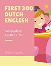 First 300 Dutch English Vocabulary Flash Cards: Learning Full Basic Vocabulary builder with big flashcards games for beginners to advanced level, kids ... test preparation exam as well as daily used.