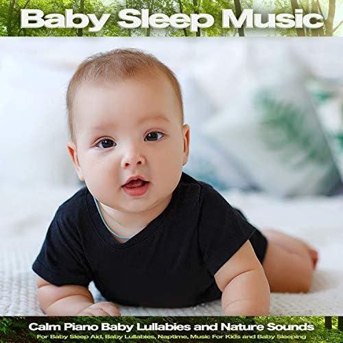 Baby Sleep Music, Baby Music & Baby Lullabies