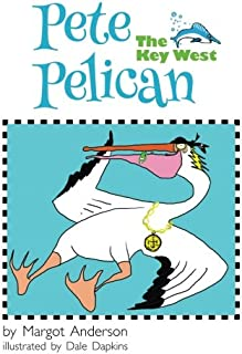 Pete The Key West Pelican (Creatures of Key West) (Volume 2)