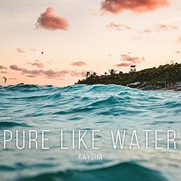 Pure Like Water