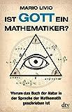 Ist Gott ein Mathematiker?: Warum das Buch der Natur in der Sprache der Mathematik geschrieben ist - Mario Livio