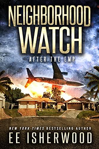 Neighborhood Watch: After the EMP by [EE Isherwood]