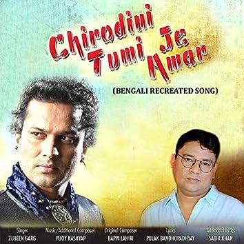 Chirodini Tumi Je Amar (Recreated Version)