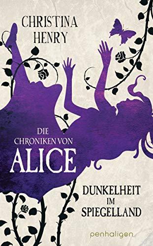 Die Chroniken von Alice - Dunkelheit im Spiegelland: Kurzgeschichten (Die Dunklen Chroniken 3)
