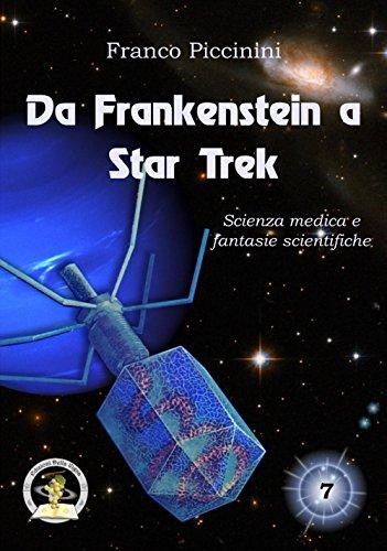 Da Frankenstein a Star Trek. Scienza medica e fantasie scientifiche