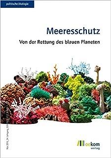 Meeresschutz: Von der Rettung des blauen Planeten