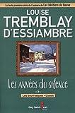 Les années du silence 03 Les bourrasques - L'oasis de Louise Tremblay-D'essiambre (10 juin 2014) Broché - 10/06/2014
