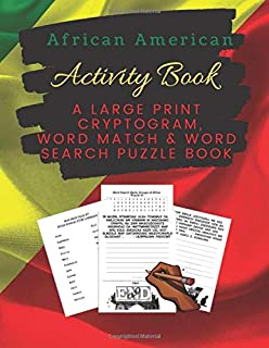African American Activity Book: An Educational & Historical Large Print Cryptogram, Word Match & Word Search Puzzle Book