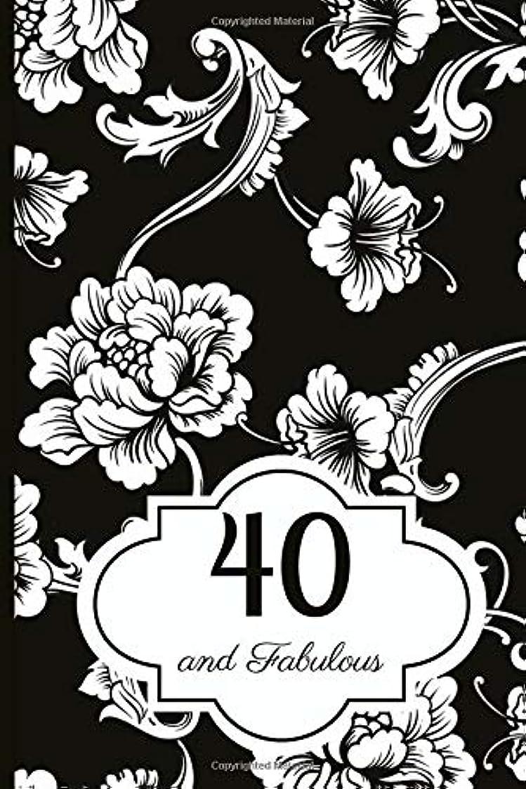 狂気童謡無視40 and Fabulous: Journal - A Beautiful Gift And Keepsake To Write Down Special Moments
