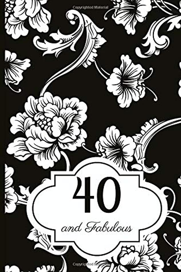40 and Fabulous: Journal - A Beautiful Gift And Keepsake To Write Down Special Moments